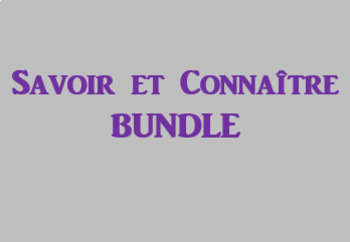 Savoir et Connaitre French Verbs Bundle