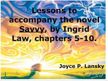 Savvy: Power Point Lessons for Chapters 5-10 of Novel by I