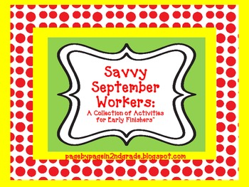 Savvy September Workers: A Collection of Activities for Early Finishers