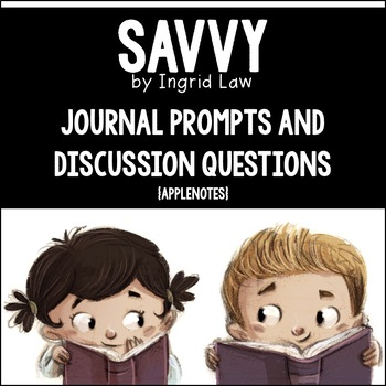 Savvy by Ingrid Law Novel Questions {Journal Prompts & Discussion Questions}