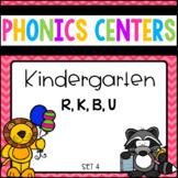 Phonics Centers Kindergarten Set 4 ( R, K, B, U)