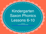 Kindergarten Saxon Phonics Lessons 6-10