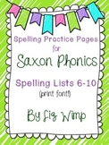Saxon Phonics Spelling Practice Pages {lists 6-10}