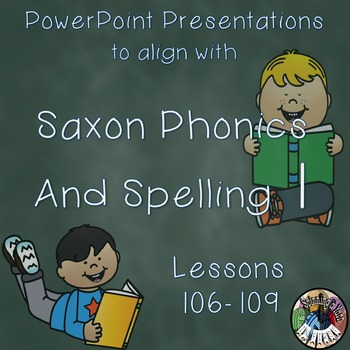Saxon Phonics and Spelling 1st Grade 1 Lessons 106-109 Pow