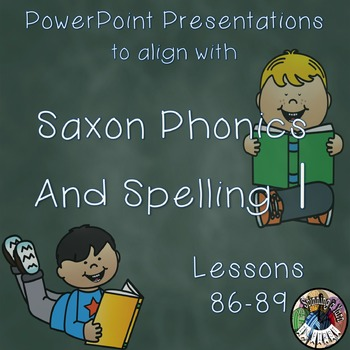 Saxon Phonics and Spelling 1st Grade 1 Lessons 86-89 PowerPoints