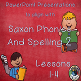 Saxon Phonics and Spelling Grade 2 Lessons 1 - 4 PowerPoints (Second Grade)