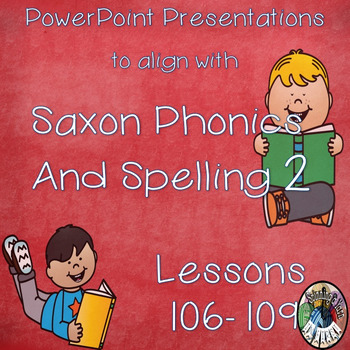 Saxon Phonics and Spelling Grade 2 Lessons 106-109 PowerPoints (Second Grade)