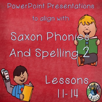 Saxon Phonics and Spelling Grade 2 Lessons 11-14 PowerPoin