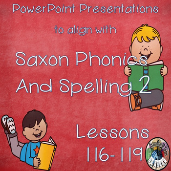 Saxon Phonics and Spelling Grade 2 Lessons 116-119 PowerPoints (Second Grade)