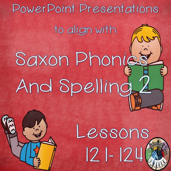Saxon Phonics and Spelling Grade 2 Lessons 121-124 PowerPoints (Second Grade)