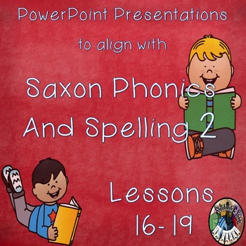 Saxon Phonics and Spelling Grade 2 Lessons 16-19 PowerPoints (Second Grade)