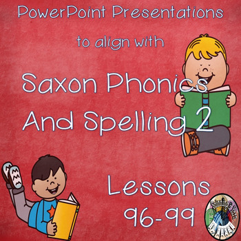 Saxon Phonics and Spelling Grade 2 Lessons 96-99 PowerPoints (Second Grade)