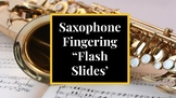 "Saxophone Fingering ""Flash Slides"""