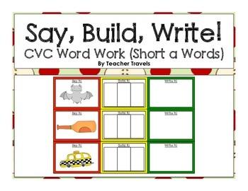 Say, Build, Write!  CVC Short A Words