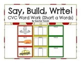 Say, Build, Write!  CVC Short A Words
