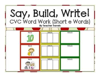 Say, Build, Write!  CVC Short E Words