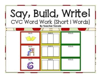 Say, Build, Write!  CVC Short I Words
