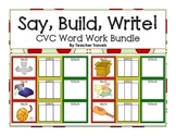 Say, Build, Write!  CVC Word Bundle