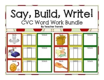 Say, Build, Write!  CVC Word Bundle