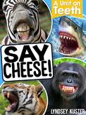 Say Cheese! {A Unit on Teeth}