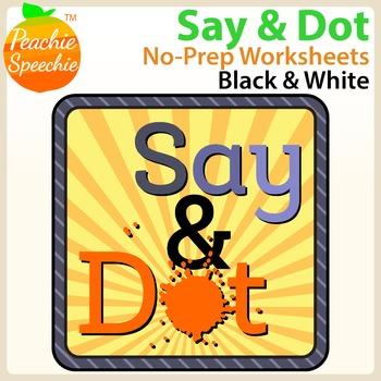 Say & Dot Sentences: No Prep Worksheets