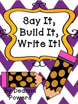 Say It, Build It, Write It!