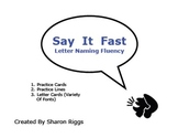 Say It Fast:  Letter Naming Fluency
