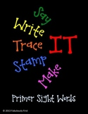 Say It, Write It, Trace It, Stamp It, and Make It (Primer)