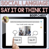 Say It or Think It Social Language Activity Speech Boom Cards™