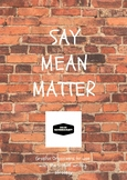 Say Mean Matter Graphic Organizers