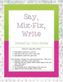 Say, Mix, Fix, Write