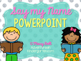 Say My Name - Learn Letters and Sounds with Powerpoint