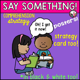 Say Something! A Comprehension Strategy! Bulletin Board & Strategy Card!