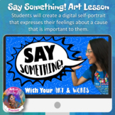 Say Something! (Distance Learning Art Lesson)