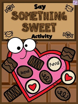 """Say Something """"Sweet"""" Valentine's Day Kindness Activity"""