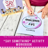 Say Something by Peter H. Reynolds Activity Book - Self Ex