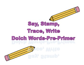 Say, Stamp, Trace, Write-Dolch Words (Pre-Primer)