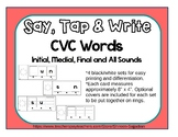 Say, Tap and Write CVC Words 4 B/W Sets Initial, Medial, Final and All Sounds