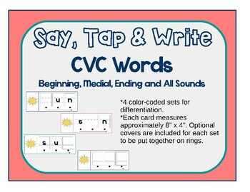 Say, Tap and Write CVC Words 4 Sets Beginning, Medial, Ending and All Sounds