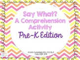 Say What? A Comprehension Activity PreK Edition