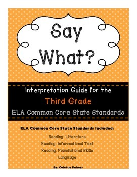 Say What? An Interpretation Guide for 3rd Grade ELA CCSS