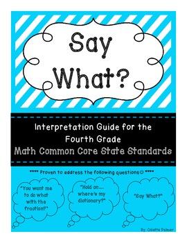 Say What? - An Interpretation Guide for 4th Grade Math CCSS