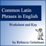 Say What?! Common Latin Phrases Used In English Worksheet and Key