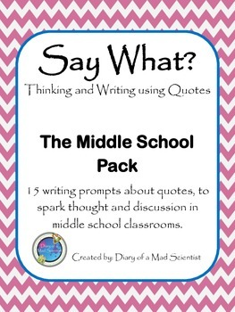 Say What? - Thinking and Writing Using Quotes, Middle School Pack