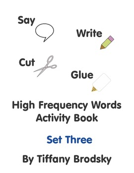 Say, Write, Cut, and Glue High Frequency Words Activity Book Set Three
