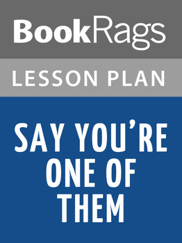 Say You're One of Them Lesson Plans