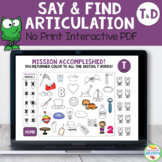 Say and Find Articulation No-Print Activity for T and D