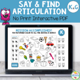 Say and Find Articulation No-Print Activity for K and G