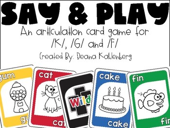 Say and Play! {K, G, F}