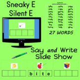 Say and Write Sneaky E  Silent E  Slide Show and Center Activity